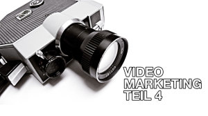 Video Marketing Grundlagen Teil 4